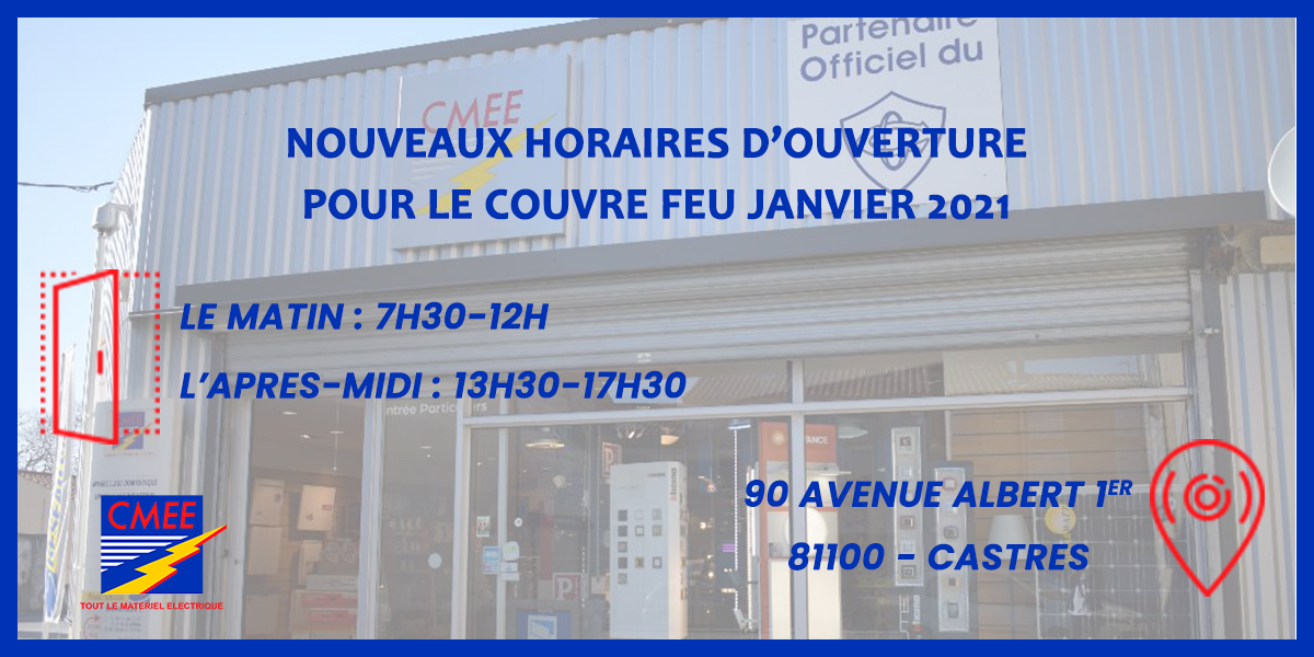 horaires ouvertures couvre feu CMEE